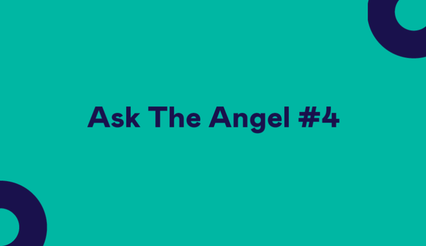Ask The Angel #4 - La série qui interview nos business angels